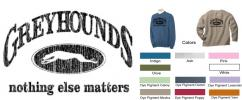 GW: Greyhounds, Nothing Else Matters Sweatshirt - Click For Enlargement